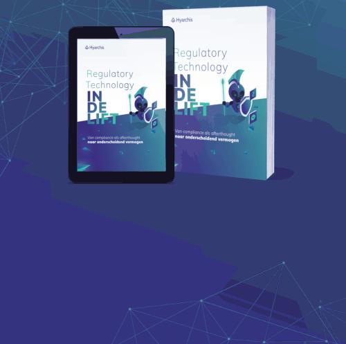 Regulatory Technology in de Lift | Hyarchis RegTech Rapport